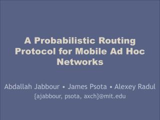 A Probabilistic Routing Protocol for Mobile Ad Hoc Networks