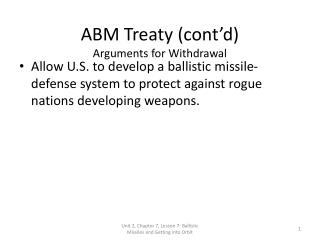 ABM Treaty (cont'd) Arguments for Withdrawal