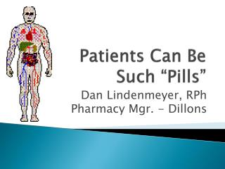 "Patients Can Be Such ""Pills"""