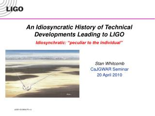 An Idiosyncratic History of Technical Developments Leading to LIGO