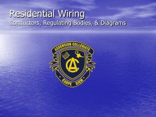 Residential Wiring Conductors, Regulating Bodies, & Diagrams