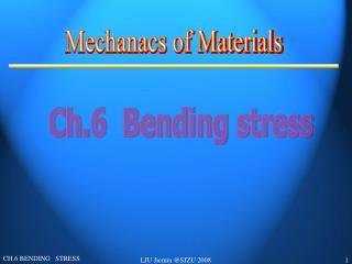 Ch.6  Bending stress