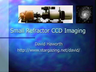 Small Refractor CCD Imaging
