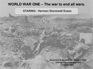 WORLD WAR ONE – The war to end all wars.