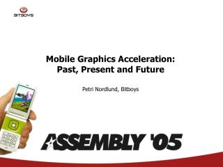 Mobile Graphics Acceleration: Past, Present and Future