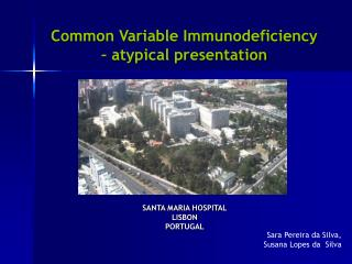 Common Variable Immunodeficiency   atypical presentation
