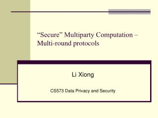 Li Xiong CS573 Data Privacy and Security