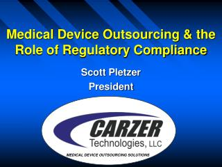 Medical Device Outsourcing  the Role of Regulatory Compliance