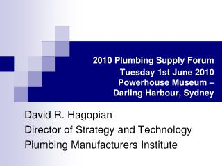 2010 Plumbing Supply Forum Tuesday 1st June 2010  Powerhouse Museum –  Darling Harbour, Sydney