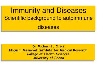 Immunity and Diseases Scientific background to autoimmune diseases