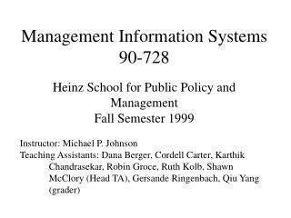 Management Information Systems 90-728 Heinz School for Public Policy and Management Fall Semester 1999