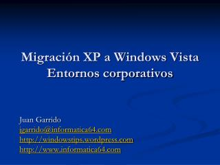 Migración XP a Windows Vista Entornos corporativos