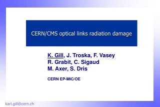 CERN/CMS optical links radiation damage