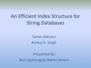 An Efficient Index Structure for String Databases