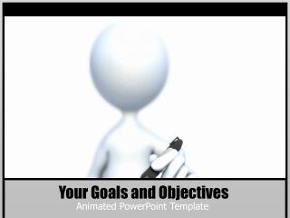 Your Goals and Objectives