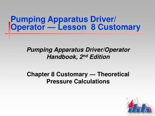 Pumping Apparatus Driver/ Operator  —  Lesson  8 Customary