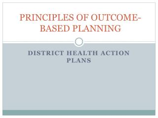 PRINCIPLES OF OUTCOME- BASED PLANNING