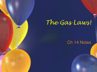The Gas Laws!