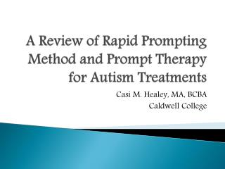 A Review of Rapid Prompting Method and Prompt Therapy for Autism Treatments