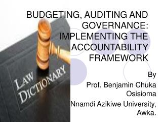 BUDGETING, AUDITING AND GOVERNANCE: IMPLEMENTING THE ACCOUNTABILITY FRAMEWORK