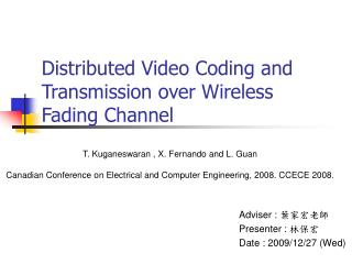 Distributed Video Coding and Transmission over Wireless Fading Channel