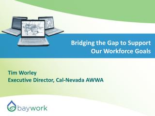 Bridging the Gap to Support Our Workforce Goals