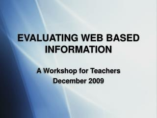 EVALUATING WEB BASED INFORMATION