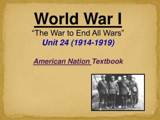 "World War I ""The War to End All Wars"" Unit 24 (1914-1919)  American Nation  Textbook"