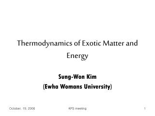 Thermodynamics of Exotic Matter and Energy