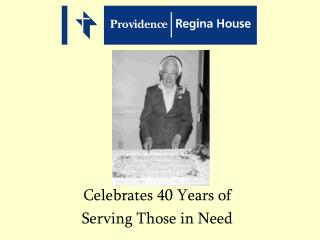 Celebrates 40 Years of Serving Those in Need