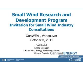 Small Wind Research and Development Program Invitation for Small Wind Industry Consultations