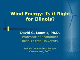 Wind Energy: Is it Right for Illinois?