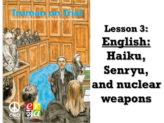 Lesson 3: English: Haiku, Senryu , and nuclear weapons