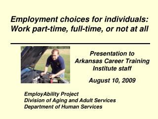 Employment choices for individuals:  Work part-time, full-time, or not at all