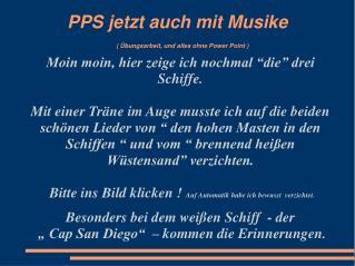 PPS jetzt auch mit Musike ( Übungsarbeit, und alles ohne Power Point )