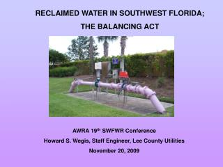 RECLAIMED WATER IN SOUTHWEST FLORIDA;  THE BALANCING ACT