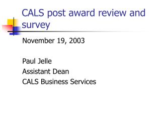 CALS post award review and survey