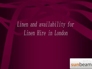 Linen and availability for Linen Hire in London