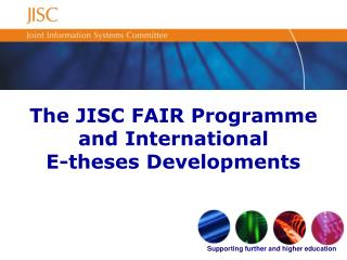 The JISC FAIR Programme and International E-theses Developments