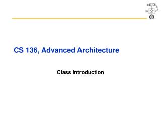 CS 136, Advanced Architecture