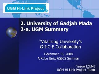 2. University of Gadjah Mada  2-a. UGM Summary