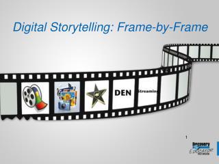 Digital Storytelling: Frame-by-Frame