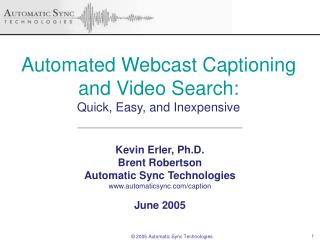 Automated Webcast Captioning and Video Search: Quick, Easy, and Inexpensive