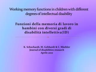 Working memory functions in children with different degrees of intellectual disability