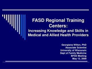 FASD Regional Training Centers: Increasing Knowledge and Skills in Medical and Allied Health Providers