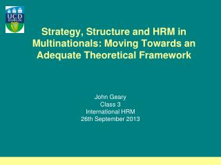 Strategy, Structure and HRM in Multinationals: Moving Towards an Adequate Theoretical Framework