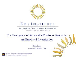 The Emergence of Renewable Portfolio Standards:  An Empirical Investigation Tom Lyon