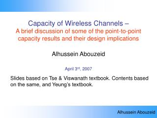 Slides based on Tse & Viswanath textbook. Contents based on the same, and Yeung's textbook.