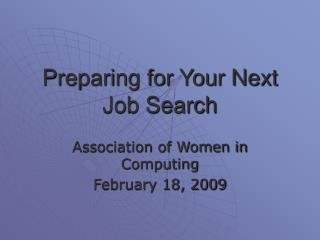 Preparing for Your Next  Job Search