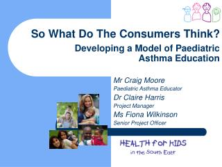 So What Do The Consumers Think? Developing a Model of Paediatric  Asthma Education